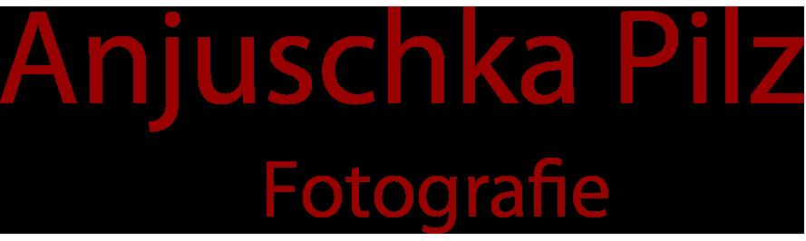 Anjuschka Pilz Fotografie